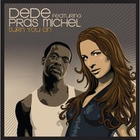 Turn You On (feat. Pras Michel) — Dede