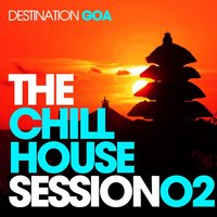 The Chill House Session 02 - Destination Goa — сборник