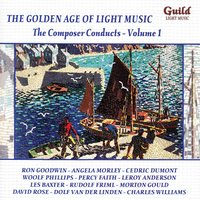 The Golden Age of Light Music: The Composer Conducts - Vol. 1 — сборник