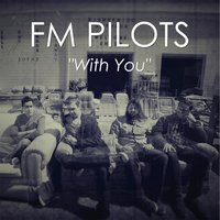With You — FM Pilots