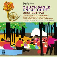 Chuck Sagle and Neal Hefti Orchestras. Splendor in the Brass / Jazz Pops — Chuck Sagle and Neal Hefti Orchestra