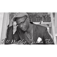 Anthony White Hey Baby