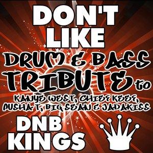 DNB Kings - Don't Like (Drum & Bass Tribute to Kanye West, Chief Keef, Pusha T, Big Sean & Jadakiss)
