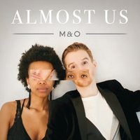 Almost Us — M&O