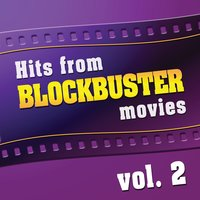 Hits From Blockbuster Movies Volume 2 — The Original Movies Orchestra