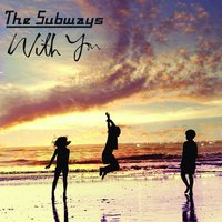 With You - CD 2 track — The Subways