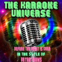 Before the Night Is Over [in the Style of Bryan Adams] — The Karaoke Universe