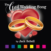 The Gay Wedding Song — Jack Schell