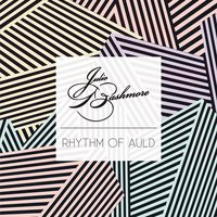 Rhythm of Auld — Julio Bashmore