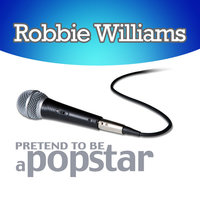 Robbie Williams - Pretend to Be a Popstar — SPKT