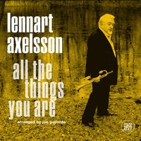 All the Things You Are — Lennart Axelsson