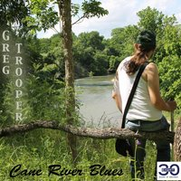 Cane River Blues — Greg Trooper