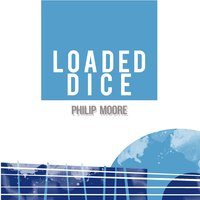 Loaded Dice — Philip Moore