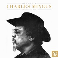 The Sounds of Charles Mingus — Alex J