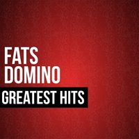 Fats Domino Greatest Hits — Fats Domino