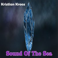 Sound of the Sea — Kriztian Krooz