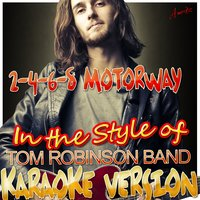 2-4-6-8 Motorway (In the Style of Tom Band Robinson) — Ameritz - Karaoke
