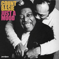 Just a Mood — Count Basie