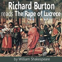 Richard Burton Reads The Rape of Lucrece — Richard Burton