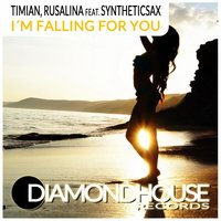 I'm Falling for You — Timian & Rusalina feat. Syntheticsax