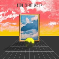 Chemotaxis - EP — Etch