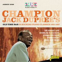 Old Time R & B, 28 Rocking Piano Blues Classics, 1951 - 1957 — Champion Jack Dupree