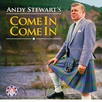 Andy Stewart's Come in Come In — Andy Stewart