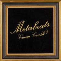 'Caviar Crackle' — Metabeats