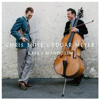 Bass & Mandolin — Chris Thile, Edgar Meyer, Chris Thile & Edgar Meyer