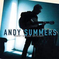 Peggy's Blue Skylight — Andy Summers