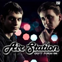 Don't Follow Me — Air Station