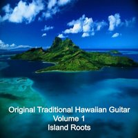Original Traditional Hawaiian Guitar, Vol. 1 - Island Roots — сборник