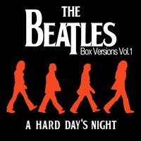 The Beatles Box Versions Vol.01 - A Hard Day's Night — сборник