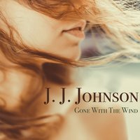 Gone with the Wind — J. J. Johnson