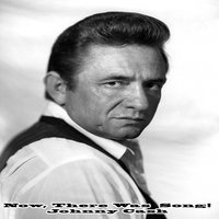 Now, There Was A Song! - Johnny Cash — Johnny Cash
