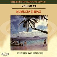The Best of Ilocano Songs, Vol. 24 — Bukros Singers
