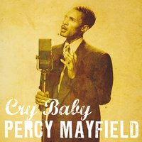 Cry Baby — Percy Mayfield