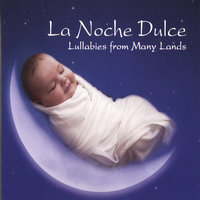 La Noche Dulce: Lullabies from Many Lands — Beth Bolwerk