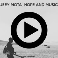 Hope and Music — Jeey Mota