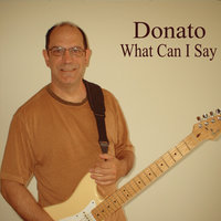 What Can I Say — Donato