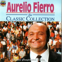 Aurelio Fierro - The Classic Collection — Aurelio Fierro