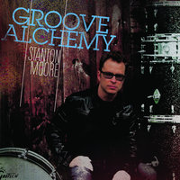 Groove Alchemy — Stanton Moore