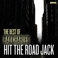 Hit the Road Jack - The Best of Ray Charles — Ray Charles