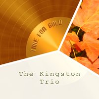 Time For Gold — The Kingston Trio