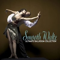 The Ultimate Ballroom Collection - Smooth Waltz — сборник
