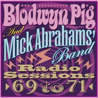 Radio Sessions '69 to '71 — Blodwyn Pig