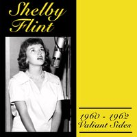 The 1960-1962 Valiant Sides — Shelby Flint