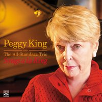 Songs a La King. Peggy King and the All-Star Jazz Trio — Peggy King, Bruce Klauber, Andy Kahn, Bruce Kaminsky