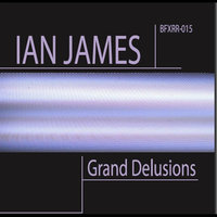 Grand Delusions — Ian James