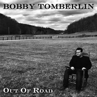 Out of Road — Bobby Tomberlin
